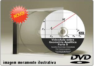 Videoaula Geometria Analítica – Parte 5 – DVD