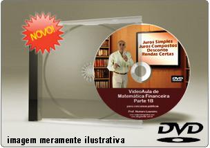 Videoaula Matemática Financeira – Parte 1B – DVD