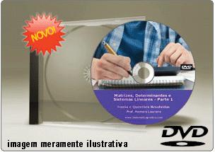 Videoaula Matrizes Determinantes Sistemas Lineares Parte 1 – DVD