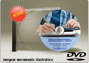 Videoaula Matrizes Determinantes Sistemas Lineares Parte 2 – DVD