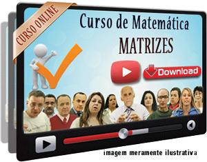 Videoaula Matrizes Determinantes Sistemas Lineares – Parte 1 – Download