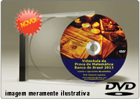 Videoaula Prova Matemática Banco Brasil 2011 – 2013 – DVD