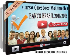 Videoaula Prova Matemática Banco Brasil 2011/2013 – Download
