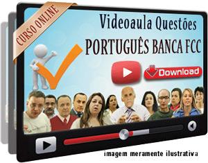 Videoaula Questões Português FCC – Download