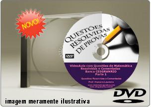 Videoaula com Questões Matemática CESGRANRIO Parte 1 – DVD