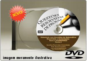 Videoaula com Questões Matemática CESGRANRIO Parte 2 – DVD