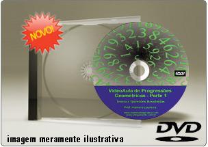 Videoaula de Progressão Geométrica Parte 1 – DVD