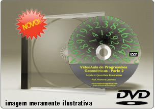 Videoaula de Progressão Geométrica Parte 2 – DVD