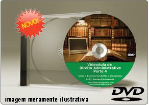 Videoaula de Direito Administrativo Parte 4 – DVD