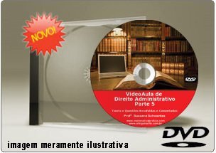 Videoaula de Direito Administrativo Parte 5 – DVD
