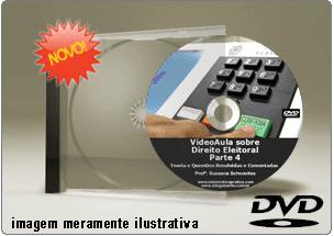 Videoaula de Direito Eleitoral – Parte 4 – DVD