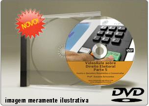 Videoaula de Direito Eleitoral – Parte 5 – DVD