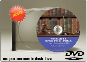 Videoaula de Direito Penal Parte 5 – DVD