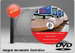 Videoaula de Informática – Parte 2 – DVD
