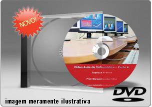Videoaula de Informática – Parte 4 – DVD