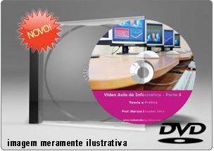 Videoaula de Informática – Parte 5 – DVD