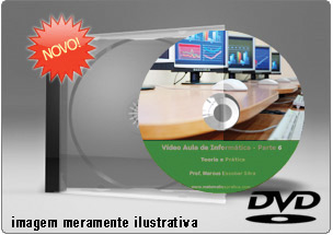 Videoaula de Informática – Parte 6 – DVD