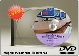 Videoaula de Informática – Parte 8 – DVD