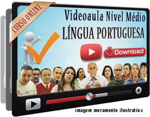 Videoaula Língua Portuguesa – Parte 1 – Download