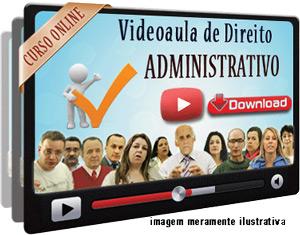 Videoaula Direito Administrativo – Parte 1 – Download