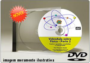 Videoaula sobre Física Parte 2 – DVD