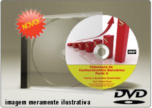 Videoaula Conhecimentos Bancários – Parte 6 – DVD