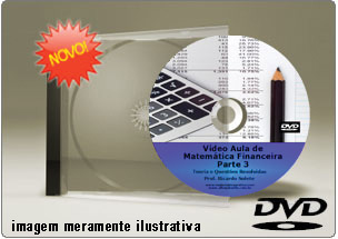 Videoaula Matemática Financeira – Parte 3 – DVD