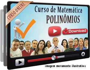 Videoaula Polinômios – Parte 1 – Download