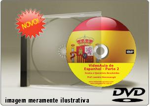 Videoaula de Espanhol – Parte 2 – DVD