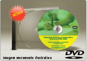 Videoaula Prova Matemática Nível Médio INSS 2005 – 2008 – 2012 – DVD