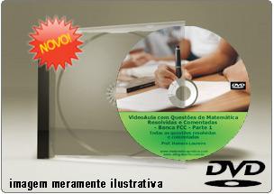 Videoaula com Questões de Matemática FCC – DVD