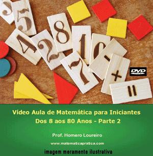 Videoaula Matemática para Iniciantes – Parte 2 – DVD