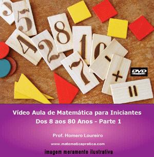 Videoaula Matemática para Iniciantes – Parte 1 – DVD