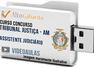 Curso Concurso Tribunal Justiça – AM – Assistente Judiciário – Videoaulas Pendrive