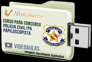 Curso Concurso Polícia Civil – PA – Papiloscopista – Videoaulas Pendrive