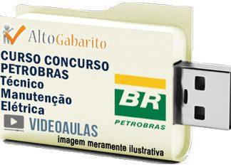 Curso Básico Concurso Petrobras – Técnico Manutenção Elétrica – Videoaulas Pendrive