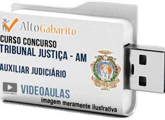 Curso Concurso Tribunal Justiça – AM – Auxiliar Judiciário – Videoaulas Pendrive