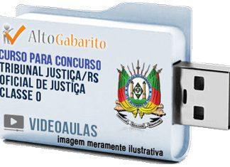 Curso Concurso Tribunal Justiça – RS – Oficial Justiça Classe O – Videoaulas Pendrive