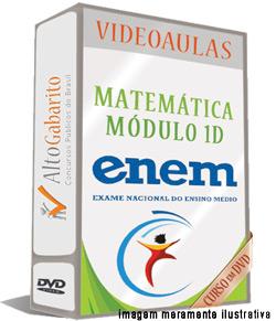 Módulo Matemática 1D – Exame Nacional Ensino Médio – ENEM – Videoaulas DVDs