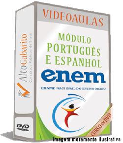 Módulo Português e Espanhol – Exame Nacional Ensino Médio – ENEM – Videoaulas DVDs
