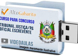 Curso Concurso Tribunal Justiça – RS – Oficial Escrevente – Videoaulas Pendrive