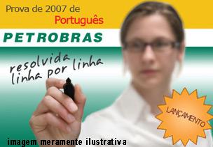 Prova Petrobras 2007 de Português Resolvida formato PDF – Download