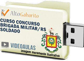 Curso Concurso Brigada Militar – RS – Soldado PM – Videoaulas Pendrive