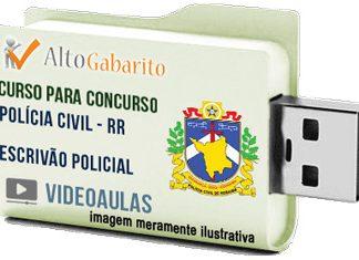 Curso Concurso Polícia Civil – RR – Escrivão – Videoaulas Pendrive