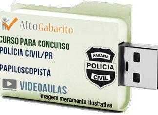Curso Concurso Polícia Civil – PR – Papiloscopista – Videoaulas Pendrive