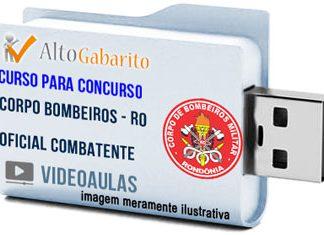 Curso Concurso Corpo Bombeiros – RO – Oficial Combatente – Videoaulas Pendrive