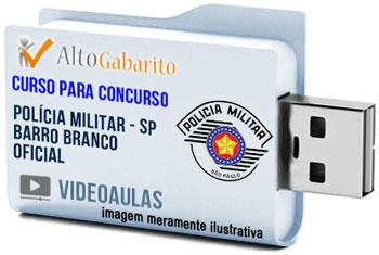 Curso Concurso Polícia Militar – SP – Barro Branco – Aluno-Oficial PM – Videoaulas Pendrive