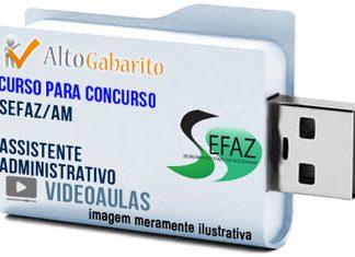 Curso Concurso SEFAZ – AM – Assistente Administrativo – Videoaulas Pendrive