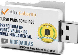 Curso Concurso Prefeitura Porto Velho – RO – Nível Fundamental – Videoaulas Pendrive
