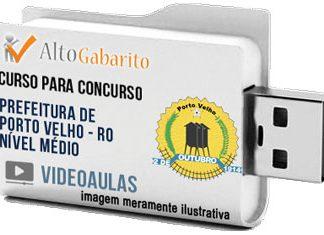 Curso Concurso Prefeitura Porto Velho – RO – Nível Médio – Videoaulas Pendrive